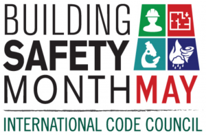 Graphic of Building Safety Month - May, by the International Code Council, with clip art of a safety helmet, escape route map, microscope, and weather art.